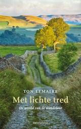 Met lichte tred   Ton Lemaire   9789026347870