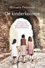 De kinderkolonie   Manuela Piemonte   9789026351044