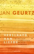 Verslaafd aan liefde Jubileumeditie | Jan Geurtz |