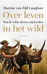 Over leven in het wild | Martine van Zijll Langhout | 9789026352522