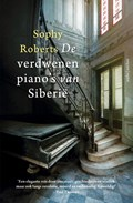 De verdwenen piano's van Siberië | Sophy Roberts |