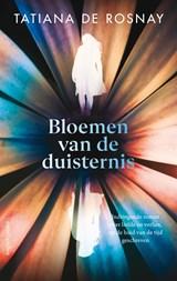 Bloemen van de duisternis   Tatiana de Rosnay   9789026356544