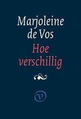 Hoe verschillig   Marjoleine de Vos   9789028211070