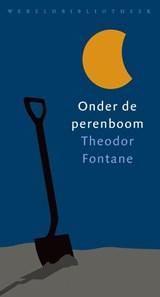 Onder de perenboom | Theodor Fontane | 9789028426924