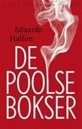 De Poolse bokser | Eduardo Halfon |
