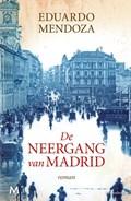 De neergang van Madrid   Eduardo Mendoza  