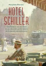 Hotel Schiller   Marjolein Bierens   9789029093446