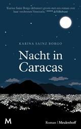 Nacht in Caracas | Karina Sainz Borgo | 9789029093538