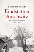 Eindstation Auschwitz   Eddy de Wind  