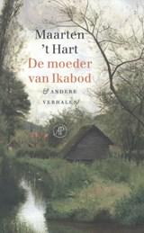 De moeder van Ikabod & andere verhalen | Maarten 't Hart | 9789029510042