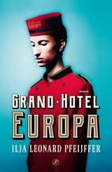 Grand Hotel Europa   Ilja Leonard Pfeijffer   9789029526234
