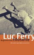 Beginnen met filosofie | Luc Ferry |