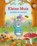 Kleine Muis ontdekt de wereld | Linda Beukers ; Pierre Carrière |