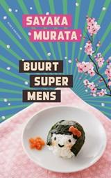 Buurtsupermens   Sayaka Murata   9789038806648