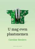 U mag even plaatsnemen   Caroline Reeders  