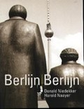 Berlijn / Berlijn   D. Niedekker & H. Naayer  