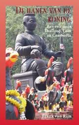 De hanen van de koning   Frank van Rijn   9789038925714