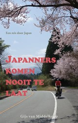 Japanners komen nooit te laat   Gijs van Middelkoop   9789038926445