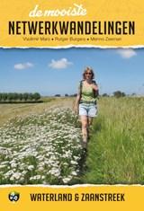 De mooiste netwerkwandelingen: Waterland & Zaanstreek | Vladimir Mars ; Rutger Burgers ; Menno Zeeman | 9789038926544