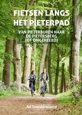 Fietsen langs het Pieterpad - fietsgids   Ad Snelderwaard   9789038926940
