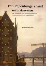 Van Rapenburgerstraat naar Amerika | auteur onbekend | 9789040076855