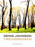 Treindromen   Denis Johnson  