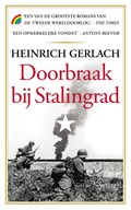 Doorbraak bij Stalingrad   Heinrich Gerlach  