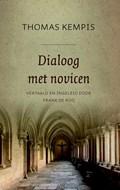 Dialoog met novicen 1: De minachting van de wereld   Thomas Kempis  