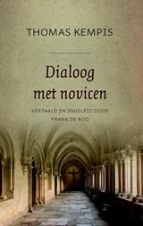 Dialoog met novicen 1: De minachting van de wereld | Thomas Kempis | 9789043530835