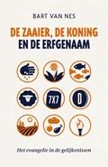 De zaaier, de koning en de erfgenaam | Bart van Nes |
