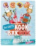 Het grote kook- en bakboek van de zoete zusjes   Hanneke de Zoete  