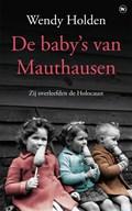 De baby's van Mauthausen   Wendy Holden  