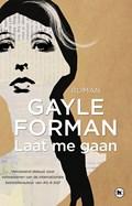Laat me gaan | Gayle Forman |