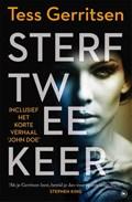 Sterf twee keer | Tess Gerritsen |