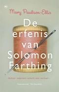 De erfenis van Solomon Farthing   Mary Paulson-Ellis  
