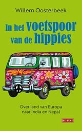 In het voetspoor van de hippies   Willem Oosterbeek   9789044542899