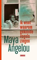 Ik weet waarom gekooide vogels zingen   Maya Angelou  
