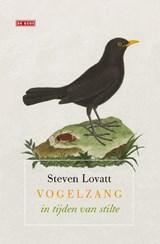 Vogelzang in tijden van stilte | Steven Lovatt | 9789044544701