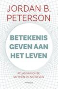 Betekenis geven aan het leven | Jordan B. Peterson |