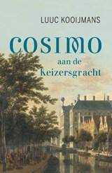 Cosimo aan de Keizersgracht | Luuc Kooijmans | 9789044638677