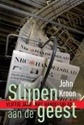 Slijpen aan de geest | John Kroon |