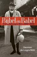Bijbel en Babel | Herman de Liagre Böhl |