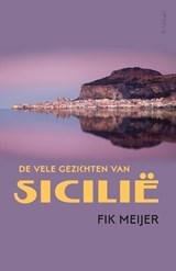 De vele gezichten van Sicilië | Fik Meijer | 9789044645279