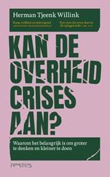Kan de overheid crises aan? | Herman Tjeenk Willink | 9789044648522