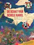 De schat van schele Karel   Maayken Koolen ; Roos Hoogland  