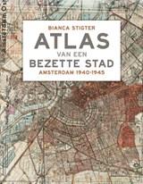 Atlas van een bezette stad | Bianca Stigter | 9789045029573