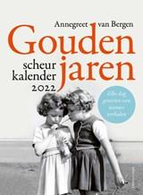 Gouden jaren - Scheurkalender 2022   Annegreet van Bergen   9789045043883