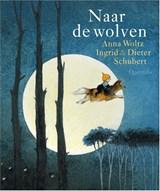 Naar de wolven | Anna Woltz | 9789045123653
