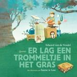 Er lag een trommeltje in het gras | Edward van de Vendel | 9789045124889