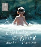 Ik praat als een rivier   Jordan Scott   9789045126524